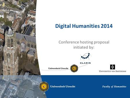Digital Humanities 2014 Conference hosting proposal initiated by: