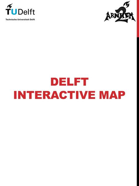 DELFT INTERACTIVE MAP. WHAT ARE YOU LOOKING FOR? Supermarkets Emergency Pharmacies Banks DUWO Office Tourist Information Point Bike Shops.