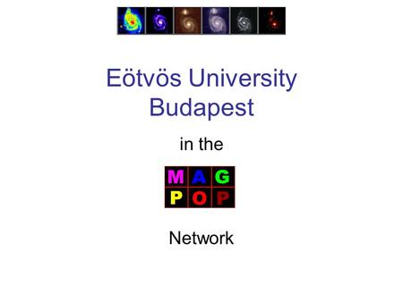 Eötvös University Budapest in the Network.  Seniors: István Csabai (node coordinator): »Photometric redshift estimation, virtual observatories, science.