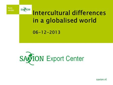 Intercultural differences in a globalised world 06-12-2013.