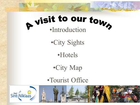 Introduction City Sights Hotels City Map Tourist Office.