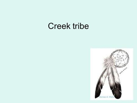 Creek tribe.