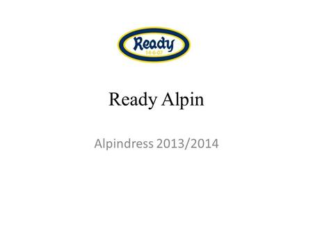 Ready Alpin Alpindress 2013/2014. Ready Alpin – alpindress – 2013/14 Design jakke Bestillingsfrist: 17 mars 2013.