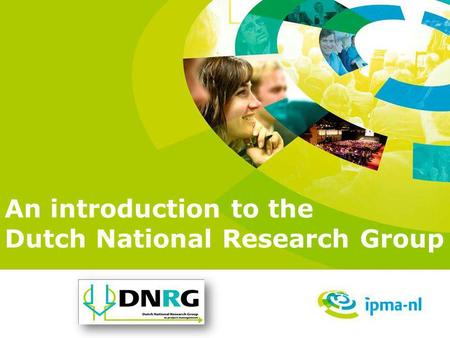An introduction to the Dutch National Research Group.
