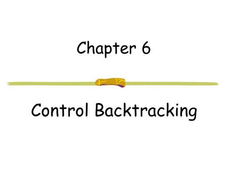 Chapter 6 Control Backtracking. 344-302 LP and Prolog Chapter 62 The Cut ! Cut is the built-in predicate that instructs the interpreter not to backtrack.