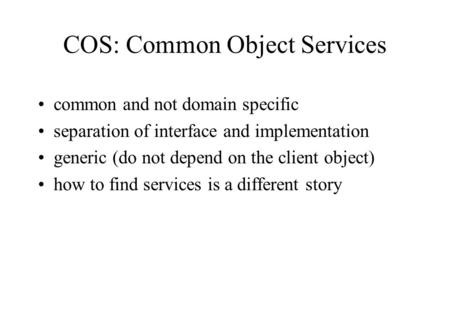 Common and not domain specific separation of interface and implementation generic (do not depend on the client object) how to find services is a different.