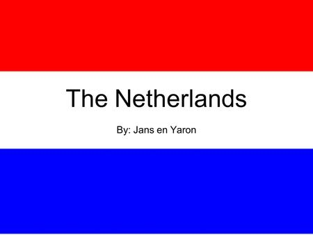 The Netherlands By: Jans en Yaron. Chapters 1. History 2. Sights 3. Location 4.Sports 5.A lesson Dutch 6. Fun facts.