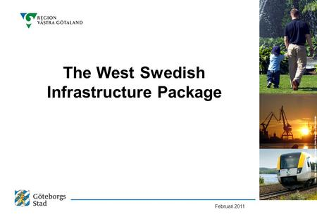 The West Swedish Infrastructure Package Februari 2011 Foto: Klas Eriksson, Thomas Harrysson, Peter Svenson – beskurna bilder.