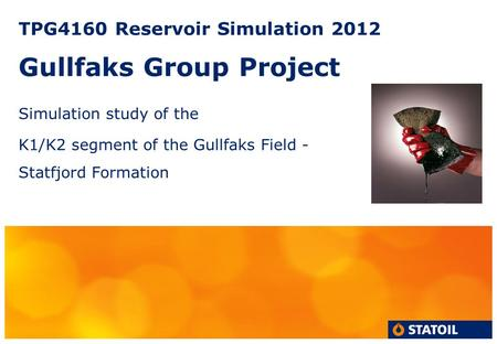 TPG4160 Reservoir Simulation 2012 Gullfaks Group Project