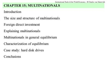 Introduction The size and structure of multinationals Foreign direct investment Explaining multinationals Multinationals in general equilibrium Characterization.