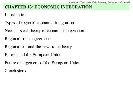 Introduction Types of regional economic integration Neo-classical theory of economic integration Regional trade agreements Regionalism and the new trade.