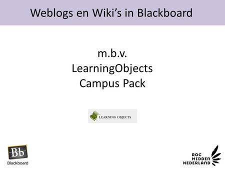 Weblogs en Wiki's in Blackboard m.b.v. LearningObjects Campus Pack.