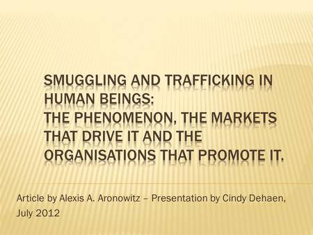 Article by Alexis A. Aronowitz – Presentation by Cindy Dehaen, July 2012.