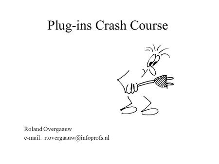 Plug-ins Crash Course Roland Overgaauw