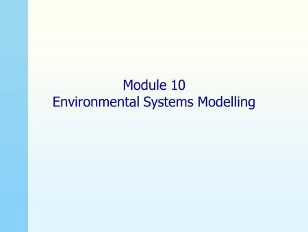 1 Module 10 Environmental Systems Modelling. Author. A. van Griensven 2 Learning objectives Understand and explain the chemical and biological processes.
