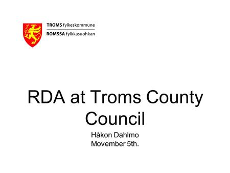 Håkon Dahlmo Movember 5th. RDA at Troms County Council.