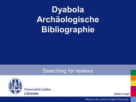 Dyabola Archäologische Bibliographie Searching for reviews Bibliotheken Click = next Libraries.