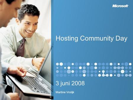 Hosting Community Day 3 juni 2008 Martine Vrolijk.