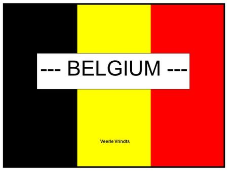 --- BELGIUM --- Veerle Vrindts. Index Facts about Belgium Population Belgium geografical Politics and governess Financial part Economy Art and culture.
