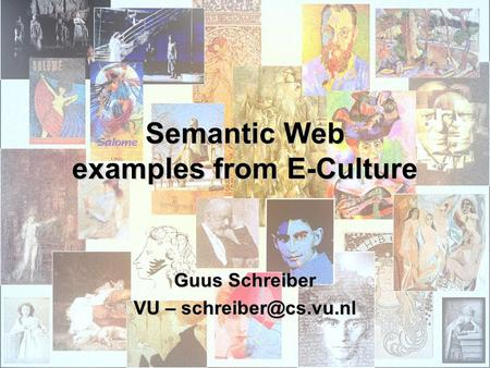 Semantic Web examples from E-Culture Guus Schreiber VU –