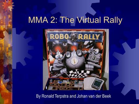 MMA 2: The Virtual Rally By Ronald Terpstra and Johan van der Beek.