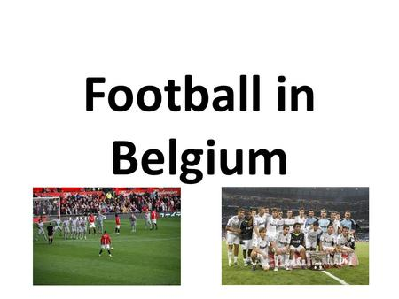 Football in Belgium. Football is the most popular sport in Belgium.The first match of the national team was played on May 1, 1904 (3-3 against France).