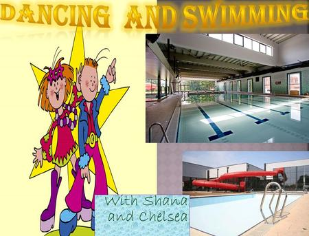 With Shana and Chelsea. There are several types of dancing we like to dance in Belgium:  Hip hop  Jazz  Ballet  Countrydance  Predance  Jazz ballet.