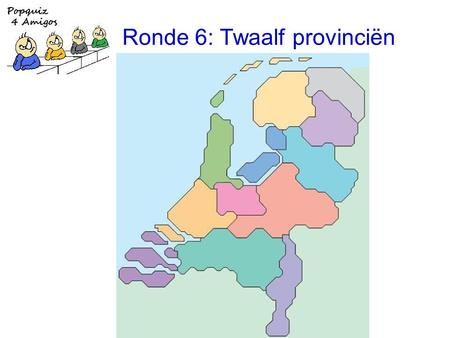 Ronde 6: Twaalf provinciën. 1. Solution: …It's only just begun…