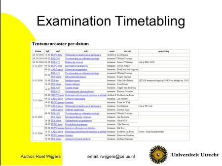 Author: Roel Wijgers  Examination Timetabling.