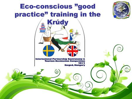 "Eco-conscious ""good practice"" training in the Krúdy."