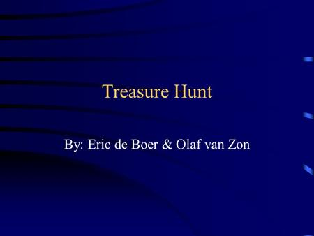 Treasure Hunt By: Eric de Boer & Olaf van Zon. Introduction Assignment: use VRML and DLP VRML = 3D but not very fast DLP= Logic language, not fast either.