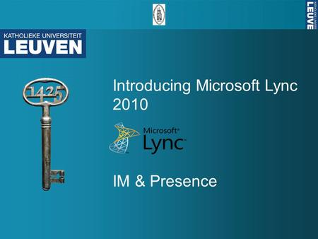 Introducing Microsoft Lync 2010 IM & Presence. Microsoft ® Lync ™ 2010 IM and Presence Training In this course you will learn how to: Find the right person.