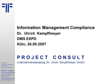 Information Management Compliance | DMS EXPO | Dr. Ulrich Kampffmeyer | PROJECT CONSULT Unternehmensberatung | 2007
