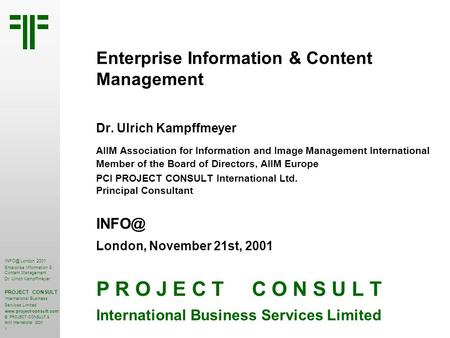 Enterprise Information & Content Management | London 2001 | Dr. Ulrich Kampffmeyer | PROJECT CONSULT Unternehmensberatung | 2001