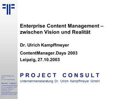Enterprise Content Management ECM | ContentManager.Days | Dr.  Ulrich Kampffmeyer | PROJECT CONSULT Unternehmensberatung | 2003