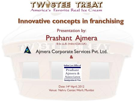 Presentation by: Prashant Ajmera B.Sc. LL.B. (India) ICSA (UK) Ajmera Corporate Services Pvt. Ltd. & Date: 14 th April, 2012 Venue: Nehru Center, Worli,