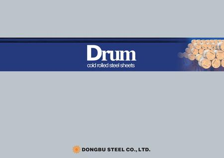 Drum cold rolled steel sheets ThicknessFlatness RollingDirectionCrosswise Total 4%max. 3mm Superior uniform hardness and tensile strength Excellent Paintability.