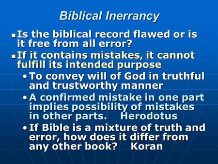 Biblical Inerrancy Is the biblical record flawed or is it free from all error? Is the biblical record flawed or is it free from all error? If it contains.