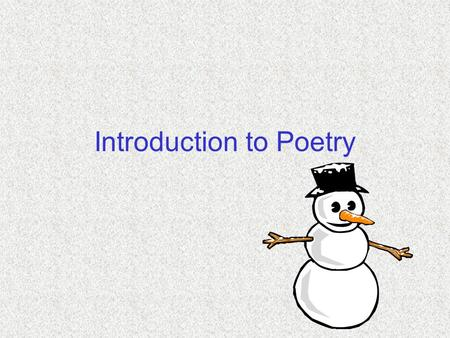 Introduction to Poetry. Poetry is the most misunderstood form of writing. It is also arguably the purest form of writing. Poetry is a sense of the beautiful;