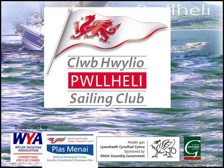 Supported by. Croeso - Welcome Pwllheli is the unofficial capital of The Llyn Peninsula, in Northwest Wales. Much of The Llyn Peninsula is an Area of.