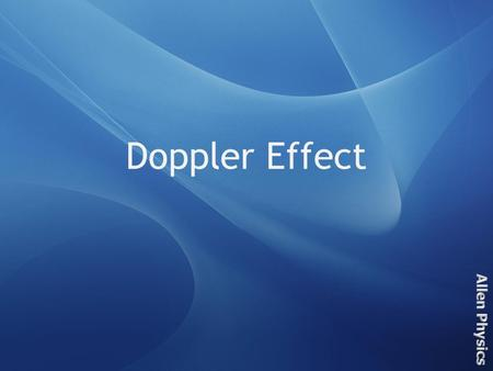 Doppler Effect Introduction In our everyday life, we are used to perceive sound by our sense of hearing. Sounds are the vibrations that travel through.