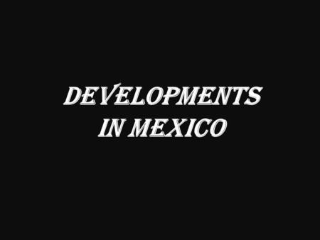 Developments in Mexico. Teran Report of 1828 Manuel Mier y Teran was sent by Mexican Government to investigate colonies in Texas Findings of unruly and.
