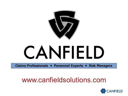 www.canfieldsolutions.com Claims Professionals Personnel Experts Risk Managers.