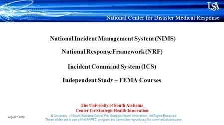 National Incident Management System (NIMS) National Response Framework (NRF) Incident Command System (ICS) Independent Study – FEMA Courses The University.