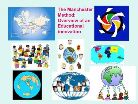 The Manchester Method: Overview of an Educational innovation.