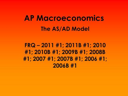 AP Macroeconomics The AS/AD Model