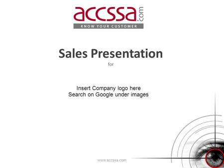 Sales Presentation for www.accssa.com Insert Company logo here Search on Google under images.