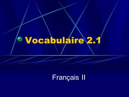 Vocabulaire 2.1 Français II. 2 Bienvenue chez moi. Bienvenue chez nous. Welcome to my house. Welcome to our house.