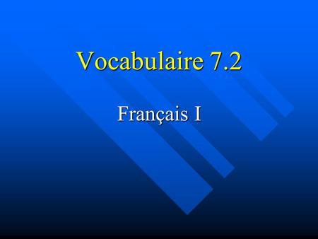 Vocabulaire 7.2 Français I. 2 Il est comment? What's he like?What's he like?
