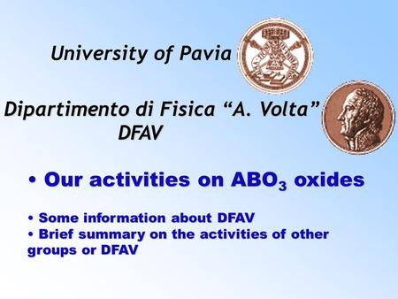 Our activities on ABO 3 oxides Our activities on ABO 3 oxides Some information about DFAV Some information about DFAV Brief summary on the activities of.